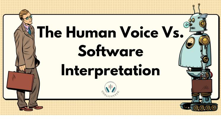 The Human Voice vs. Software Interpretation
